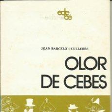 Libros de segunda mano: OLOR A CEBES. Lote 180177323