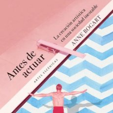 Libros de segunda mano: ANTES DE ACTUAR. - BOGART, ANNE.. Lote 180213983