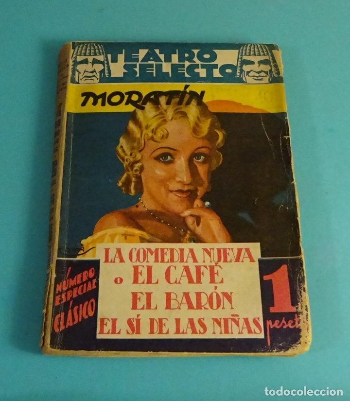 LA COMEDIA NUEVA O EL CAFÉ. EL BARÓN. EL SÍ DE LAS NIÑAS. LEANDRO FERNÁNDEZ MORATÍN. TEATRO SELECTO (Libros de Segunda Mano (posteriores a 1936) - Literatura - Teatro)