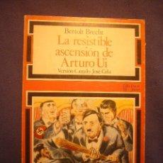 Libros de segunda mano: BERTOLT BRECHT: - LA RESISTIBLE ASCENSIÓN DE ARTURO UI - (VERSION DE CAMILO JOSE CELA) (1976). Lote 180964376