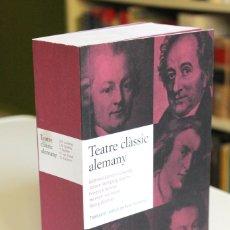 Libros de segunda mano: TEATRE CLÀSSIC ALEMANY. LESSING. GOETHE. SCHILLER. VON KLEIST. BÜCHNER. TRADUCCIÓ FELIU FORMOSA. Lote 181115162