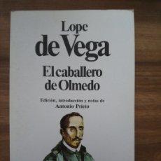 Libros de segunda mano: EL CABALLERO DE OLMEDO - LOPE DE VEGA. Lote 181336247