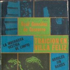 Libros de segunda mano: TEATRO. TRAICIÓN EN VILLA FELIZ Y 3+ - RAUL GONZÁLEZ DE CASCORRO - EDITORIAL LETRAS CUBANAS 1978. Lote 181638622