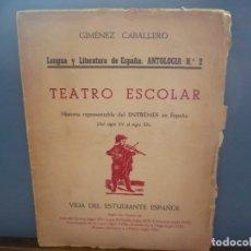 Libros de segunda mano: TEATRO ESCOLAR. GIMÉNEZ CABALLERO. INTONSO.. Lote 181716393