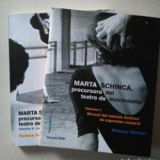 Libros de segunda mano: HELENA FERRARI: MARTA SCHINCA, PRECURSORA DEL TEATRO DE MOVIMIENTO (DOS VOLÚMENES). Lote 182016691