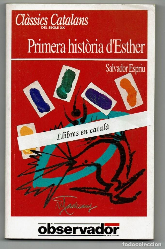 PRIMERA HISTÒRIA D'ESTHER / SALVADOR ESPRIU / CLÀSSICS CATALANS DEL SEGLE XX / EL OBSERVADOR (Libros de Segunda Mano (posteriores a 1936) - Literatura - Teatro)