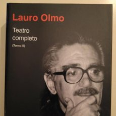 Libros de segunda mano: LAURO OLMO: TEATRO COMPLETO, TOMO II. Lote 182786991