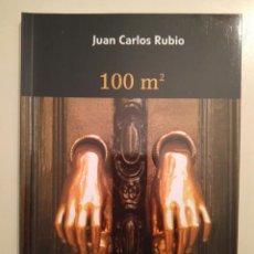 Libros de segunda mano: JUAN CARLOS RUBIO: 100 M2, CIEN METROS CUADRADOS. Lote 233058675