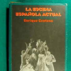 Libros de segunda mano: LA ESCENA ESPAÑOLA ACTUAL-ENRIQUE CENTENO-CRONICA DE UNA DECADA : 1984/1994-FICHAS Y CRITICAS-1996. . Lote 182884606