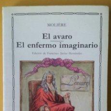 Libros de segunda mano: EL AVARO - EL ENFERMO IMAGINARIO. MOLIÈRE. CÁTEDRA.. Lote 183172655