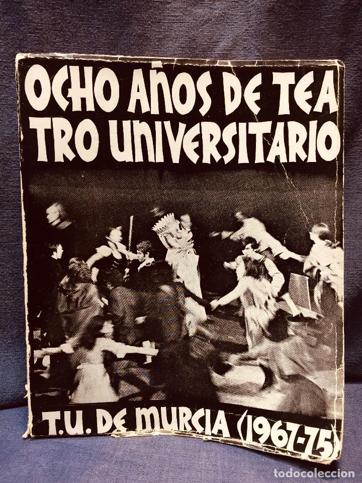 OCHO AÑOS DE TEATRO UNIVERSITARIO T.U. DE MURCIA 1967 1975 CESAR OLIVA (Libros de Segunda Mano (posteriores a 1936) - Literatura - Teatro)