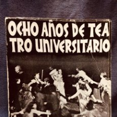 Libros de segunda mano: OCHO AÑOS DE TEATRO UNIVERSITARIO T.U. DE MURCIA 1967 1975 CESAR OLIVA. Lote 183366758