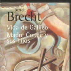 Libros de segunda mano: BERTOLT BRECHT. VIDA DE GALILEO. MADRE CORAJE Y SUS HIJOS. ALIANZA. Lote 244482035