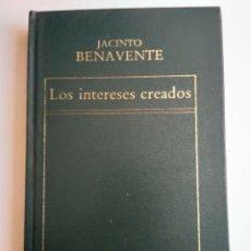 Libros de segunda mano: LOS INTERESES CREADOS/JACINTO BENAVENTE. Lote 183487116