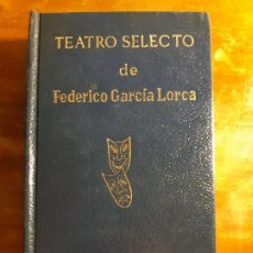 Libros de segunda mano: FEDERICO GARCÍA LORCA TEATRO SELECTO. Lote 183606031