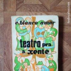 Libros de segunda mano: EDUARDO BLANCO AMOR - TEATRO PRA A XENTE - 1974. Lote 183888080