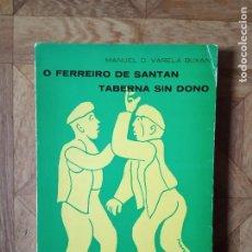 Libros de segunda mano: MANUEL VARELA BUXÁN - O FERREIRO DE SANTAN TABERNA SIN DONO. Lote 183892281
