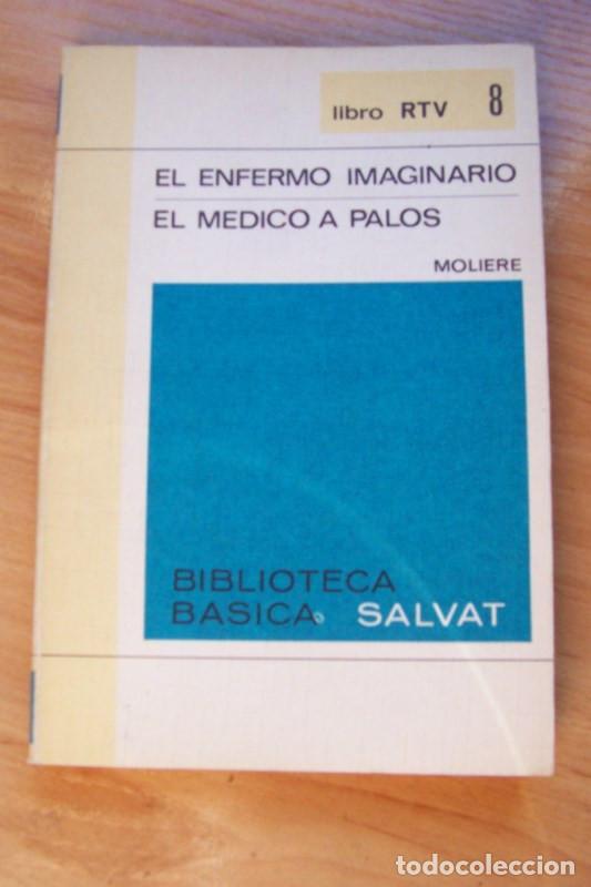 EL ENFERMO IMAGINARIO. EL MEDICO A PALOS - MOLIERE - BIBLIOTECA BASICA SALVAT RTV NM 8 (Libros de Segunda Mano (posteriores a 1936) - Literatura - Teatro)