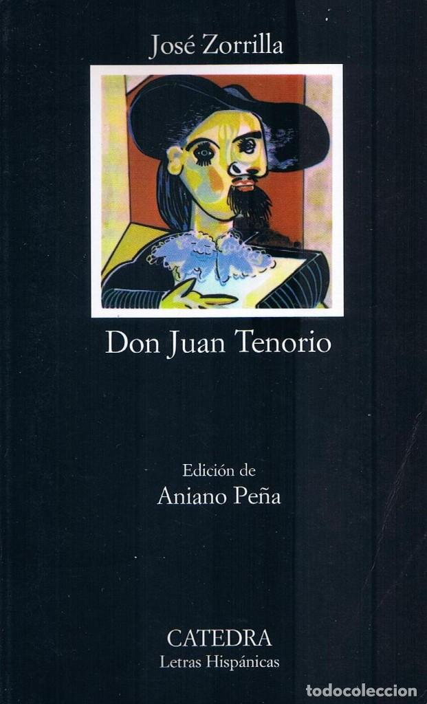 DON JUAN TENORIO - JOSÉ ZORRILLA - CÁTEDRA - LETRAS HISPÁNICAS (Libros de Segunda Mano (posteriores a 1936) - Literatura - Teatro)