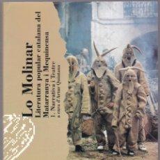 Libros de segunda mano: LO MOLINAR - LITERATURA POPULAR CATALANA DEL MATARRANYA I MEQUINENSA - 1 NARRATIVA I TEATRE. Lote 185959023