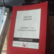 Libros de segunda mano: MARIBEL Y LA EXTRAÑA FAMILIA MIGUEL MIHURA AUSTRAL TEATRO 123. Lote 186319675