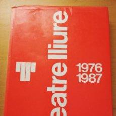 Libros de segunda mano: TEATRE LLIURE 1976 - 1987 (INSTITUT DEL TEATRE. DIPUTACIÓ DE BARCELONA). Lote 187227851