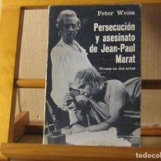 Libros de segunda mano: PERSECUCIÓN Y ASESINATO DE JEAN-PAUL MARAT. PETER WEISS. Lote 187520705