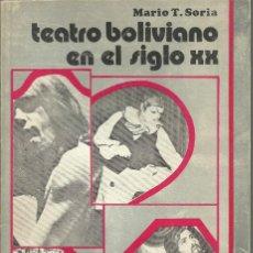 Libros de segunda mano: TEATRO BOLIVIANO EN EL SIGLO XX. MARIO T. SORIA. LA PAZ 1980. Lote 187542617