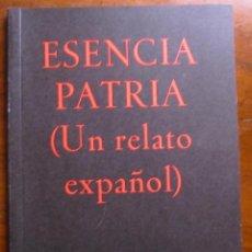 Libros de segunda mano: ESENCIA PATRIA (UN RELATO ESPAÑOL) - TOMÁS AFÁN MUÑOZ. Lote 187544895