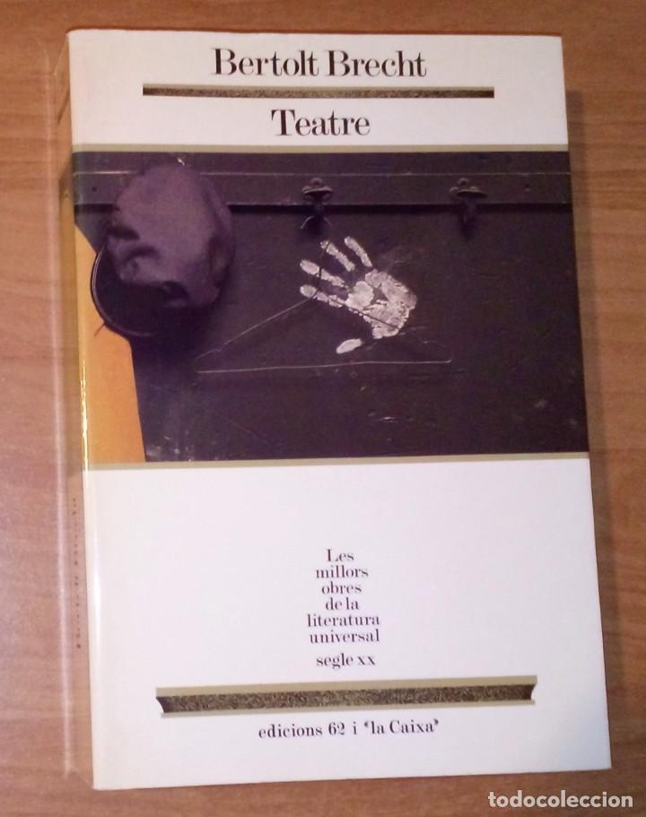 BERTOLT BRECHT - TEATRE - EDICIONS 62, 1988 (Libros de Segunda Mano (posteriores a 1936) - Literatura - Teatro)