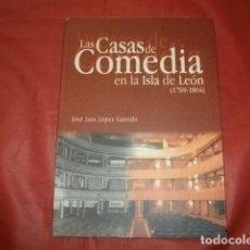 Libros de segunda mano: LAS CASAS DE COMEDIA EN LA ISLA DE LEÓN (1769-1804) JOSÉ LUIS LÓPEZ GARRIDO (SAN FERNANDO). Lote 188452860