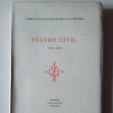 Libros de segunda mano: ORDEN DE CABALLEROS DE DON JUAN TENORIO: TEATRO CIVIL 1949-1959. CON TEXTOS DE JUAN BENET. INTONSO. Lote 188808257
