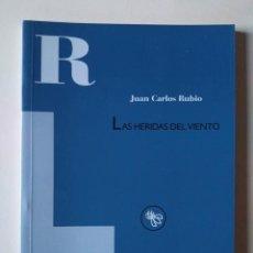 Libros de segunda mano: JUAN CARLOS RUBIO: LAS HERIDAS DEL VIENTO. Lote 189096551