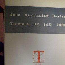 Libros de segunda mano: VÍSPERA DE SAN JOSÉ. JOSÉ FERNÁNDEZ CASTRO. UNIVERSIDAD DE GRANADA. Lote 189419187