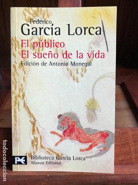 EL PÚBLICO / EL SUEÑO DE LA VIDA. FEDERICO GARCÍA LORCA. ALIANZA (Libros de Segunda Mano (posteriores a 1936) - Literatura - Teatro)