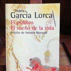 Libros de segunda mano: EL PÚBLICO / EL SUEÑO DE LA VIDA. FEDERICO GARCÍA LORCA. ALIANZA. Lote 189996990
