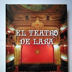 Libros de segunda mano: EL TEATRO DE LARA · ANTONIO CASTRO. HISTORIA DEL TEATRO LARA DE MADRID. Lote 190387867