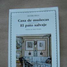 Libros de segunda mano: CASA DE MUÑECAS - EL PATO SALVAJE - HENRIK IBSEN. Lote 190447110