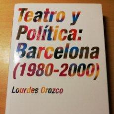 Libros de segunda mano: TEATRO Y POLÍTICA: BARCELONA (1980 - 2000) LOURDES OROZCO (SERIE DEBATE Nº 12). Lote 191177092