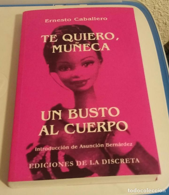 TE QUIERO, MUÑECA / UN BUSTO AL CUERPO (INTRODUCCIÓN DE ASUNCIÓN BERNÁRDEZ) CABALLERO, ERNESTO (Libros de Segunda Mano (posteriores a 1936) - Literatura - Teatro)