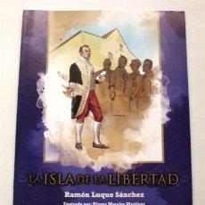 Libros de segunda mano: LA ISLA DE LA LIBERTAD. AYUNTAMIENTO DE SAN FERNANDO (CÁDIZ) BICENTENARIO CORTES DE CÁDIZ. Lote 191534253