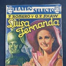 Libros de segunda mano: TEATRO SELECTO. SUISA FERNANDA.LA CHULAPONA. MONTECARMELO. F. ROMERO Y G.F. SHAW. PAGS: 159. Lote 191588283