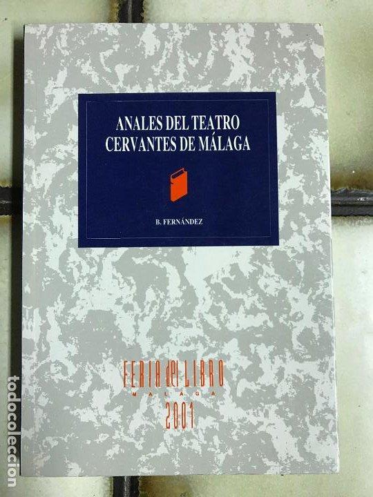 ANALES DEL TEATRO CERVANTES DE MÁLAGA. B. FERNÁNDEZ. 2001 PRIMERA PARTE. PEDIDO MÍNIMO 5€ (Libros de Segunda Mano (posteriores a 1936) - Literatura - Teatro)