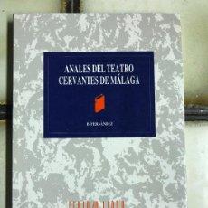 Libros de segunda mano: ANALES DEL TEATRO CERVANTES DE MÁLAGA. B. FERNÁNDEZ. 2001 PRIMERA PARTE. PEDIDO MÍNIMO 5€. Lote 191630046
