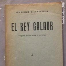 Libros de segunda mano: EL REY GALAOR, FRANCISCO VILLAESPESA,. Lote 191741313