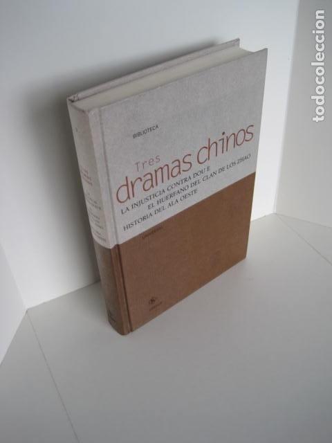 DRAMAS CHINOS. LA INJUSTICIA CONTRA DOU E, EL HUÉRFANO DEL CLAN DE LOS ZHAO, HISTORIA DEL ALA OESTE. (Libros de Segunda Mano (posteriores a 1936) - Literatura - Teatro)