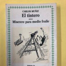 Libros de segunda mano: EL TINTERO / MISERERE PARA MEDIO FRAILE - CARLOS MUÑIZ - EDICION DE M.L. BRUGUERA - AÑO 1997. Lote 191924946