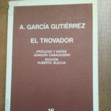 Libros de segunda mano: A. GARCÍA GUTIÉRREZ - EL TROVADOR. Lote 192458247