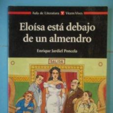 Libros de segunda mano: ELOISA ESTA DEBAJO DE UN ALMENDRO - ENRIQUE JARDIEL PONCELA - VICENS VIVES, 2004 (MUY BUEN ESTADO). Lote 192478915