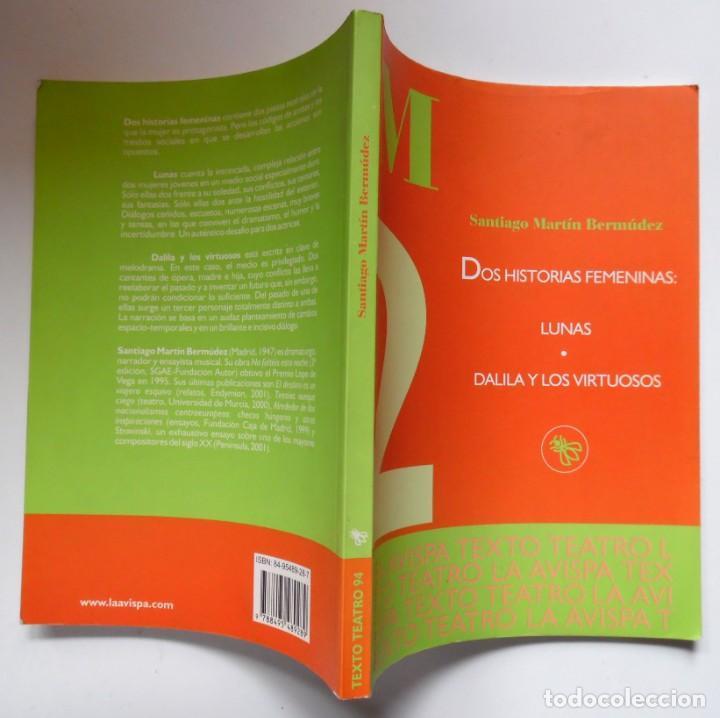 DOS HISTORIAS FEMENINAS: LUNAS Y DALILA Y LOS VIRTUOSOS, DE SANTIAGO MARTÍN BERMÚDEZ. DEDICADO (Libros de Segunda Mano (posteriores a 1936) - Literatura - Teatro)